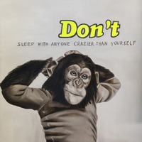 "<p style=""margin-bottom: 0cm; line-height: 150%;"">DON&rsquo;T SLEEP WITH ANYONE CRAZIER THAN YOURSELF, 2012, oill and vinyl on canvas, 120 x 116 x</p>"